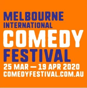 Melbourne International Comedy Festival 25 March to 19 April 2020